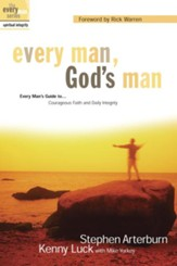 Every Man, God's Man: Every Man's Guide to...Courageous Faith and Daily Integrity - eBook