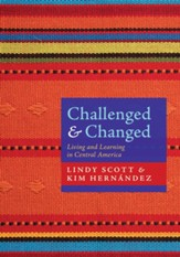 Challenged and Changed: Living and Learning in Central America - eBook