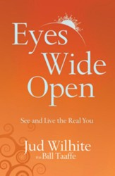 Eyes Wide Open: See and Live the Real You - eBook