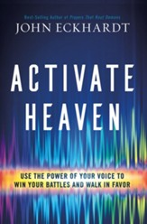 Activate Heaven: Use the Power of Your Voice to Win Your Battles and Walk in Favor - eBook