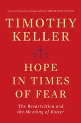 Hope in a Time of Fear: The Lesson of Resurrection and the True Meaning of Easter - eBook