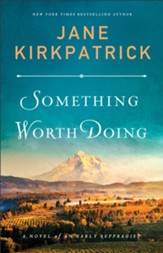 Something Worth Doing: A Novel of an Early Suffragist - eBook