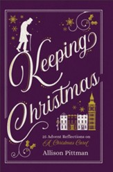 Keeping Christmas: 25 Advent Reflections on A Christmas Carol - eBook