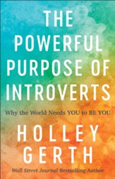 The Powerful Purpose of Introverts: Why the World Needs You to Be You - eBook