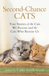 Second-Chance Cats: True Stories of the Cats We Rescue and the Cats Who Rescue Us - eBook