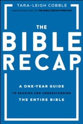 The Bible Recap: A One-Year Guide to Reading and Understanding the Entire Bible - eBook