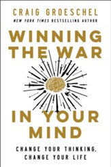 Winning the War in Your Mind Change Your Thinking, Change Your Life - ebook