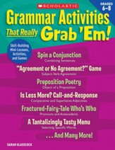 Grammar Activities That Really Grab 'Em!: Grades 6-8