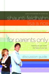 For Parents Only Discussion Guide: Helping You Get Inside the Head of Your Kid - eBook