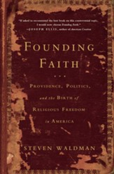 Founding Faith: Providence, Politics, and the Birth of Religious Freedom in America - eBook