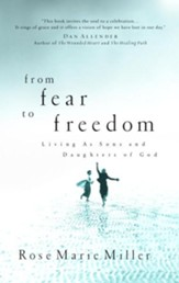 From Fear to Freedom: Living as Sons and Daughters of God - eBook