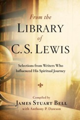 From the Library of C. S. Lewis: Selections from Writers Who Influenced His Spiritual Journey - eBook