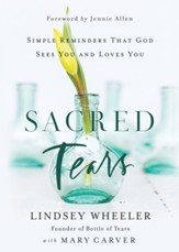 Sacred Tears: Simple Reminders that God Sees You and Loves You - eBook