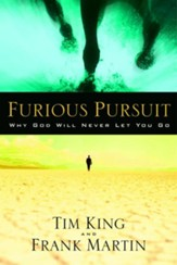 Furious Pursuit: Why God Will Never Let You Go - eBook