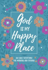 God Is My Happy Place: Morning & Evening Devotional - eBook