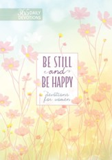 Be Still and Be Happy: 365 Devotions for Women - eBook