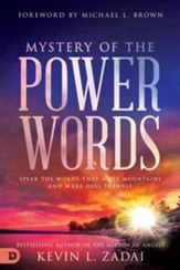 Mystery of the Power Words: Speak the Words That Move Mountains and Make Hell Tremble - eBook