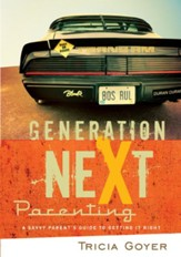 Generation NeXt Parenting: A Savvy Parent's Guide to Getting it Right - eBook