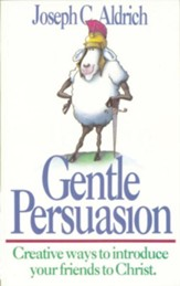 Gentle Persuasion: Creative Ways to Introduce Your Friends to Christ - eBook