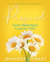 Pursued - Women's Bible Study Participant Workbook: Gods Relentless Love for YOU - eBook
