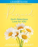 Pursued - Women's Bible Study Leader Guide: Gods Relentless Love for YOU - eBook