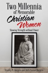 Two Millennia of Memorable Christian  Women: Showing Strength Without Power - eBook