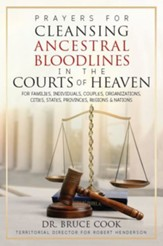 Prayers For Cleansing Ancestral Bloodlines In The Courts Of Heaven - eBook
