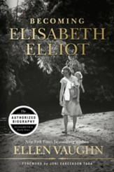 Becoming Elisabeth Elliot - eBook