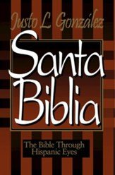 Santa Biblia: The Bible Through Hispanic Eyes - eBook