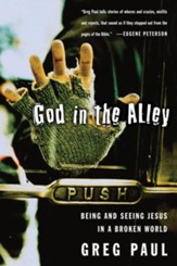God in the Alley: Being and Seeing Jesus in a Broken World - eBook