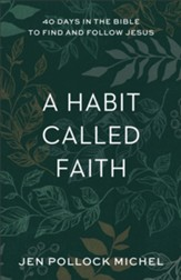 A Habit Called Faith: 40 Days in the Bible to Find and Follow Jesus - eBook