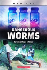 Dangerous Worms!: Parasites Plague a Village, Softcover
