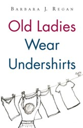 Old Ladies Wear Undershirts - eBook