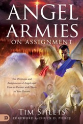 Angel Armies on Assignment: The Divisions and Assignments of Angels and How to Partner with Them in Your Prayers - eBook