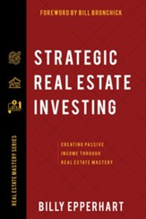 Strategic Real Estate Investing: Creating Passive Income Through Real Estate Mastery - eBook