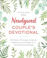 Newlywed Couple's Devotional: 52 Weeks of Everyday Scripture, Reflections, and Prayers for a God-Centered Marriage - eBook