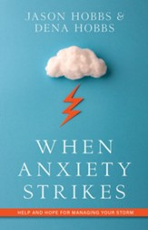 When Anxiety Strikes: Help and Hope for Managing Your Storm - eBook