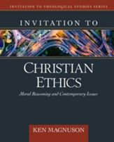 Invitation to Christian Ethics: Moral Reasoning and Contemporary Issues - eBook