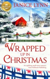 Wrapped Up in Christmas: An uplifting small-town romance from Hallmark Publishing - eBook