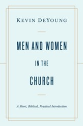 Men and Women in the Church: A Short, Biblical, Practical Introduction - eBook