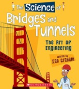 The Science of Bridges and Tunnels: The Art of Engineering