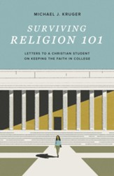 Surviving Religion 101: Letters to a Christian Student on Keeping the Faith in College - eBook