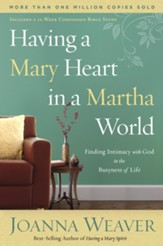 Having a Mary Heart in a Martha World: Finding Intimacy with God in the Busyness of Life - eBook