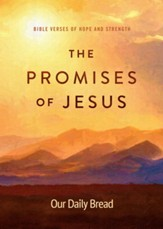 The Promises of Jesus: Bible Verses of Hope and Strength - eBook