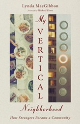 My Vertical Neighborhood: How Strangers Became a Community - eBook