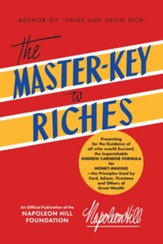 The Master-Key to Riches: An Official Publication of The Napoleon Hill Foundation - eBook