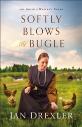 Softly Blows the Bugle (The Amish of Weaver's Creek Book #3) - eBook