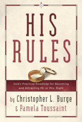 His Rules: God's Practical Road Map for Becoming and Attracting Mr. or Mrs. Right - eBook