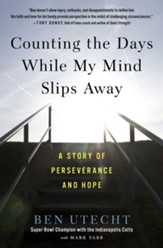 Counting The Days While My Mind Slips Away: A Story of Perserverance and Hope