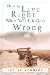 How to Live Right When Your Life Goes Wrong - eBook